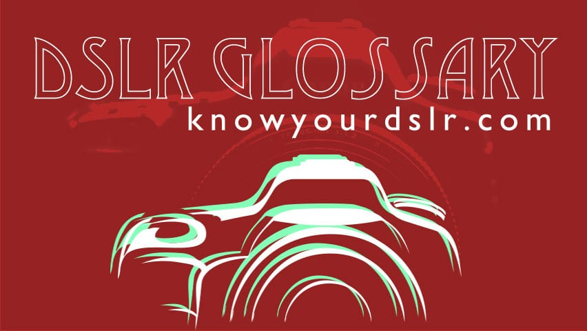 DSLR glossary of terms